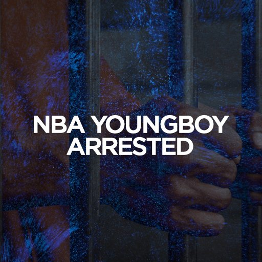 NBA YoungBoy Arrested [Investigated for Allegedly Assaulting]