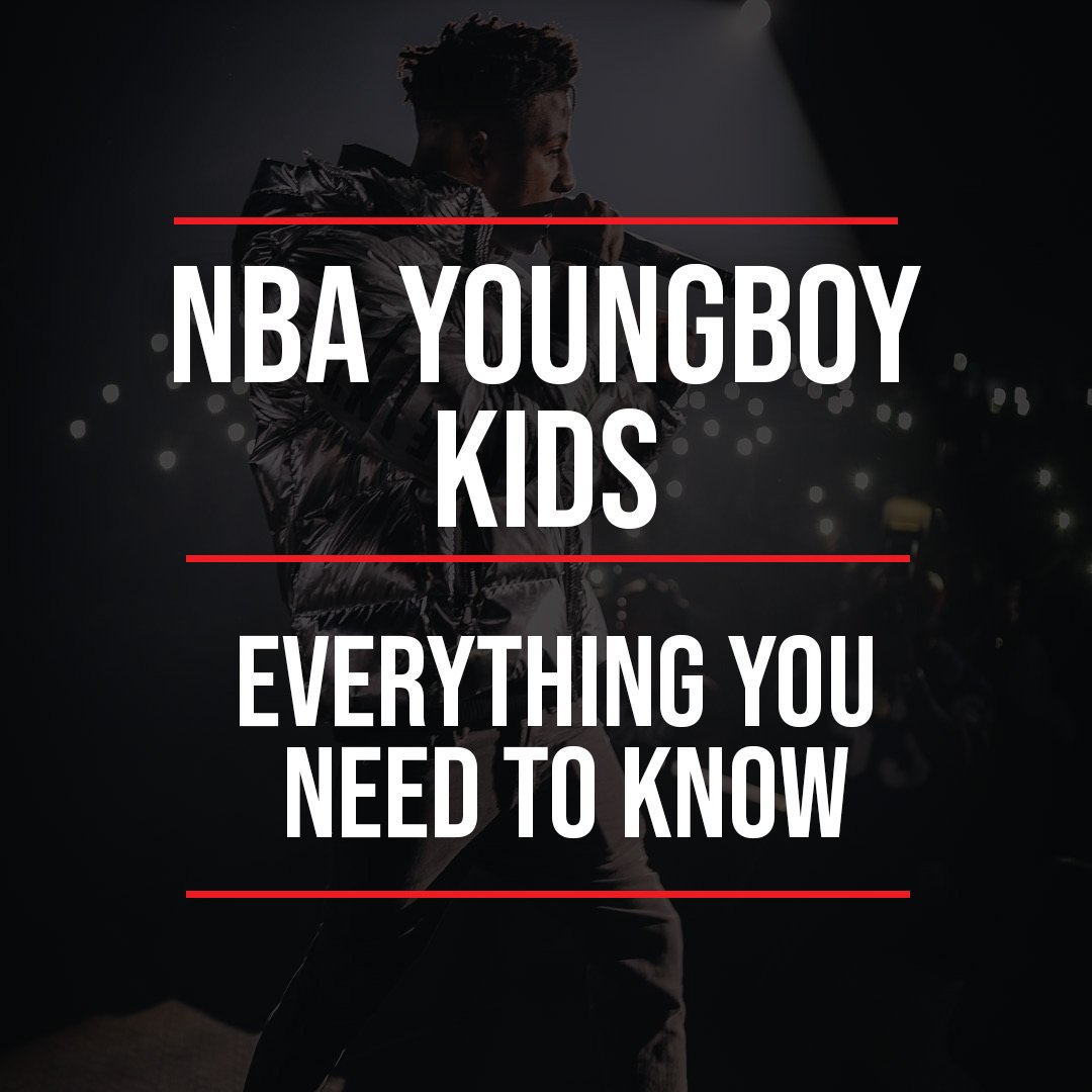 NBA YoungBoy Kids And Net Worth【Everything You Need To Know】