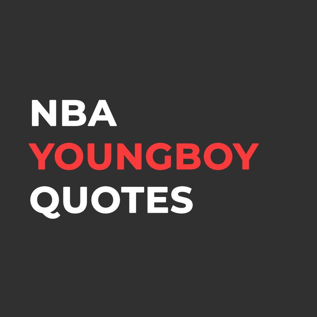 100+ NBA YoungBoy Quotes【2021】